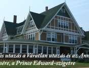 Virtuális utazás a Váratlan utazás és az Anne-filmek helyszínére, a Prince Edward-szigetre